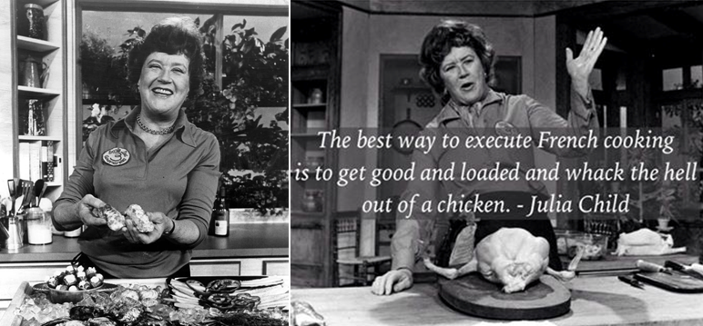 Julia Child and one of her famous quotes